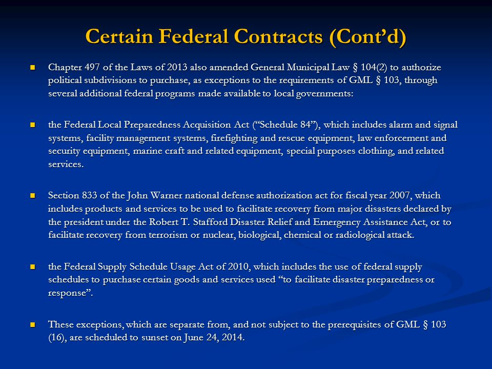 Certain Federal Contracts (Cont'd) Chapter 497 of the Laws of 2013 also amended General Municipal Law § 104(2) to authorize political subdivisions to