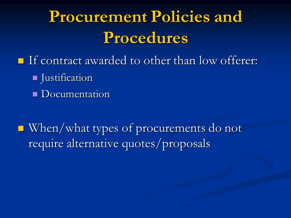 Procurement Policies and Procedures If contract awarded to other than low offerer: If contract awarded to other than low offerer: Justification Justif