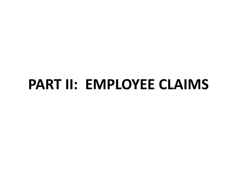 PART II: EMPLOYEE CLAIMS