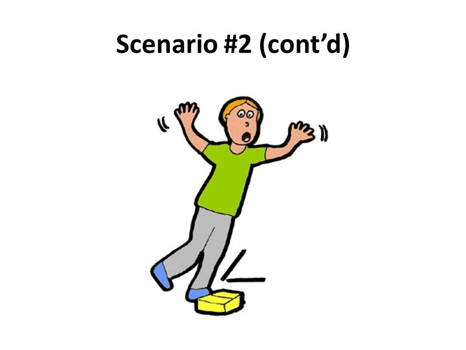 Scenario #2 (cont'd)