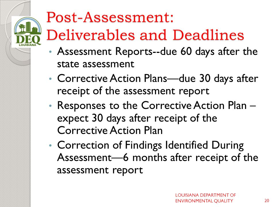 Post-Assessment: Deliverables and Deadlines Assessment Reports--due 60 days after the state assessment Corrective Action Plans—due 30 days after recei
