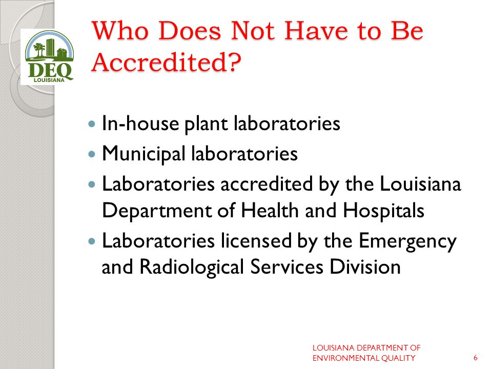 Pre-Assessment Materials Includes checklists, standard operating procedures, and data packages Facilities are requested to complete and return the checklist prior to assessment Offsite reviews reduce travel time to assessor and visiting time for laboratory LOUISIANA DEPARTMENT OF ENVIRONMENTAL QUALITY17