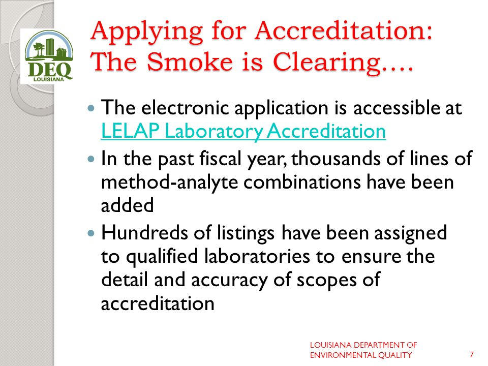 Applying for Accreditation: The Smoke is Clearing…. The electronic application is accessible at LELAP Laboratory Accreditation LELAP Laboratory Accred