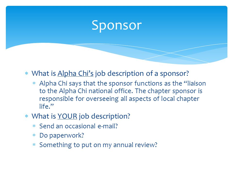  What is Alpha Chi's job description of a sponsor.