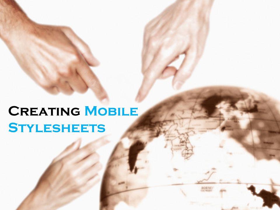 Creating Mobile Stylesheets