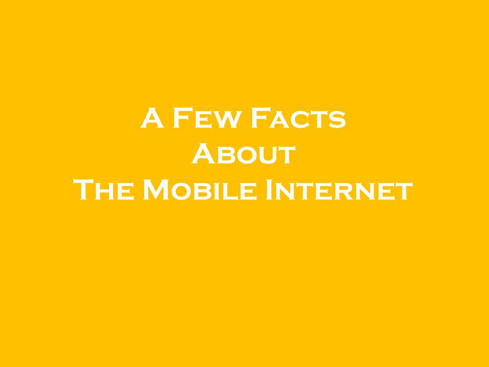 A Few Facts About The Mobile Internet