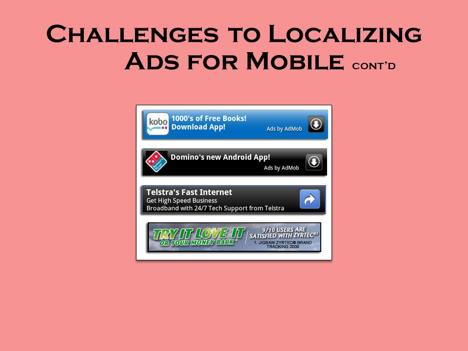 Challenges to Localizing Ads for Mobile cont'd
