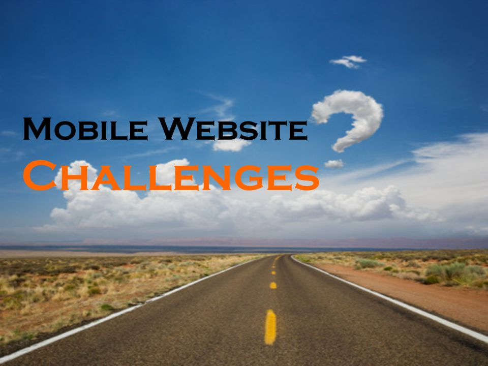 Mobile Website Challenges