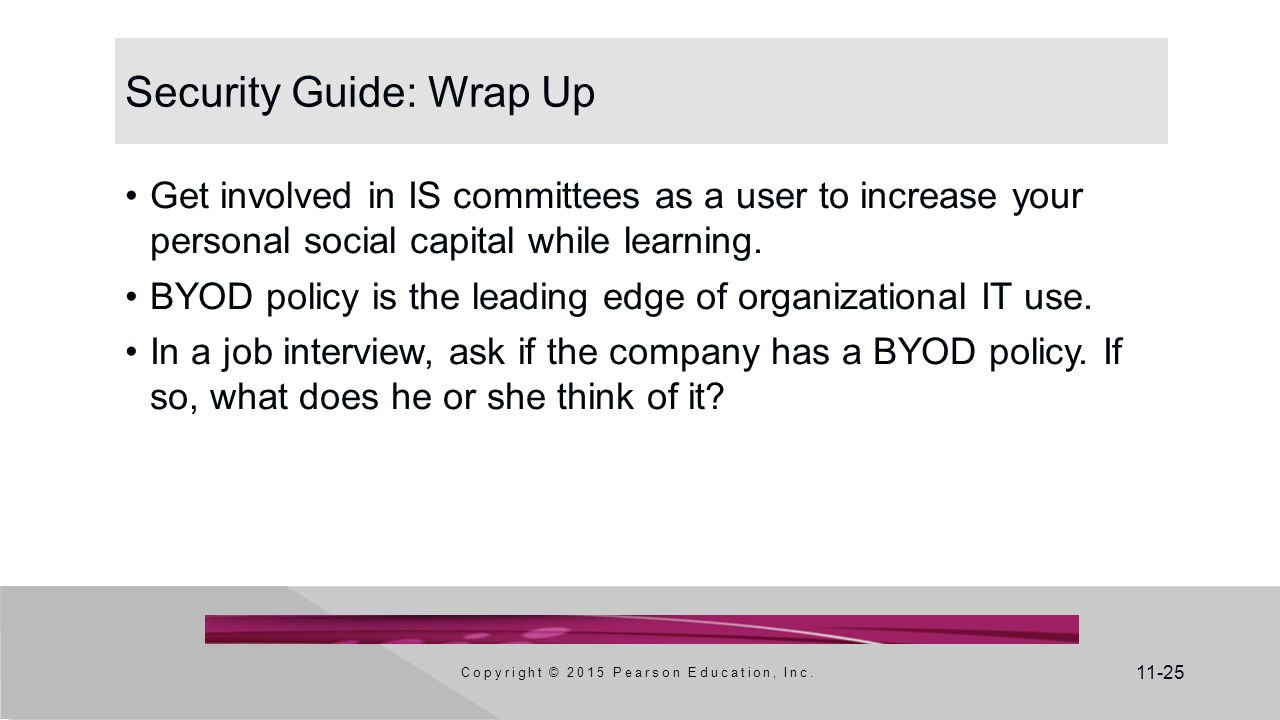 11-25 Security Guide: Wrap Up Get involved in IS committees as a user to increase your personal social capital while learning.