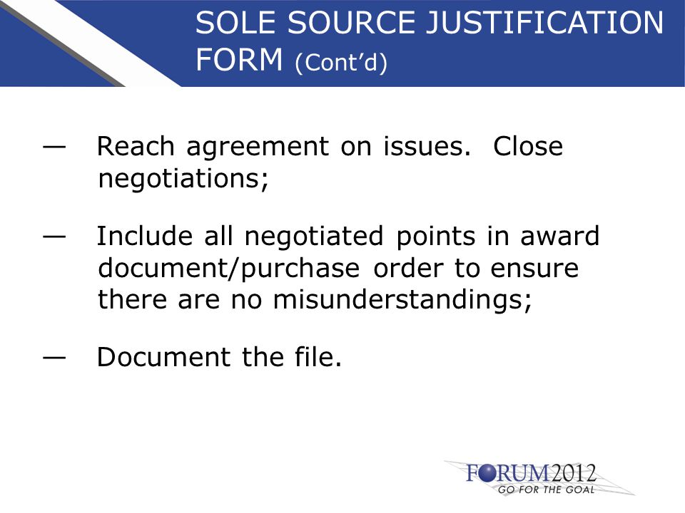 SOLE SOURCE JUSTIFICATION FORM (Cont'd) — Reach agreement on issues.
