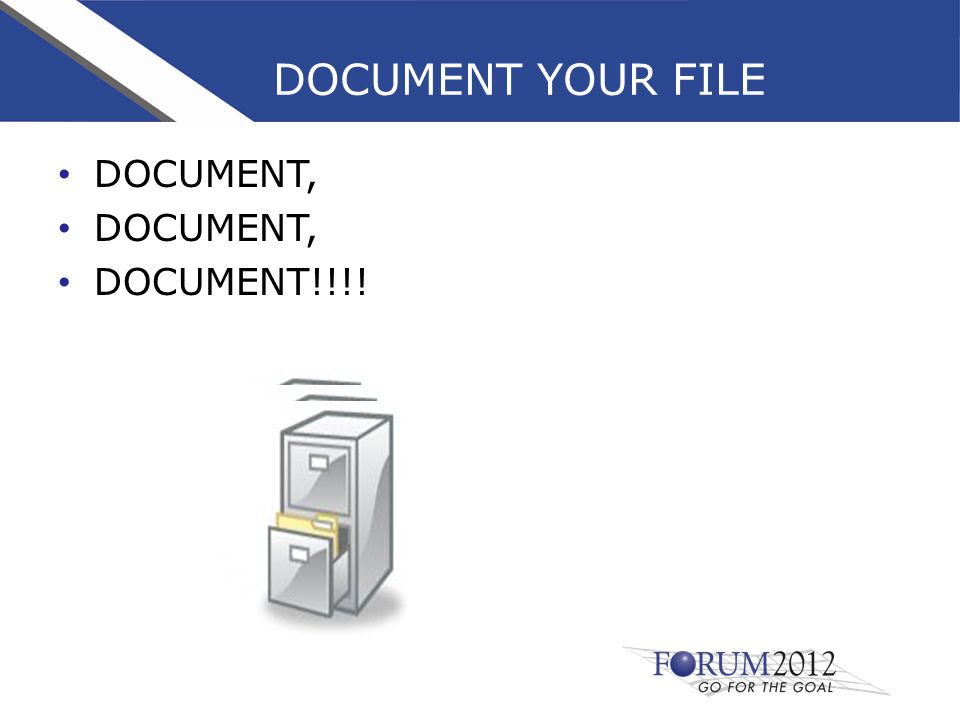 DOCUMENT YOUR FILE DOCUMENT, DOCUMENT!!!!