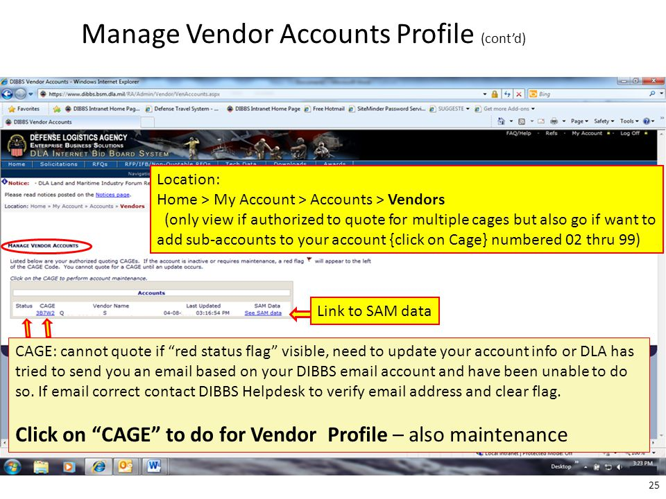 Manage Vendor Accounts Profile (cont'd) Location: Home > My Account > Accounts > Vendors (only view if authorized to quote for multiple cages but also
