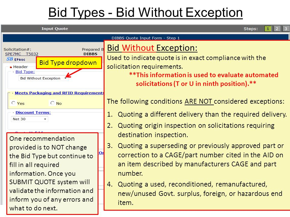 Bid Types - Bid Without Exception 40 Bid Type dropdown Bid Without Exception: Used to indicate quote is in exact compliance with the solicitation requ