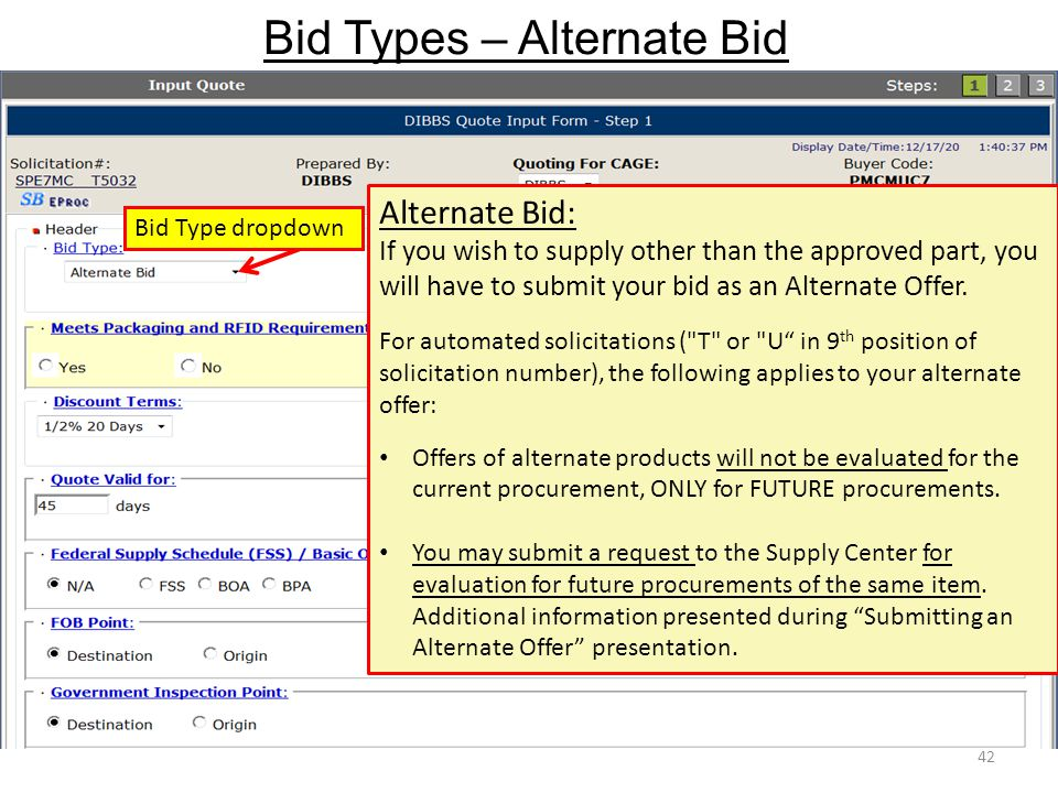 Bid Types – Alternate Bid 42 Alternate Bid: If you wish to supply other than the approved part, you will have to submit your bid as an Alternate Offer