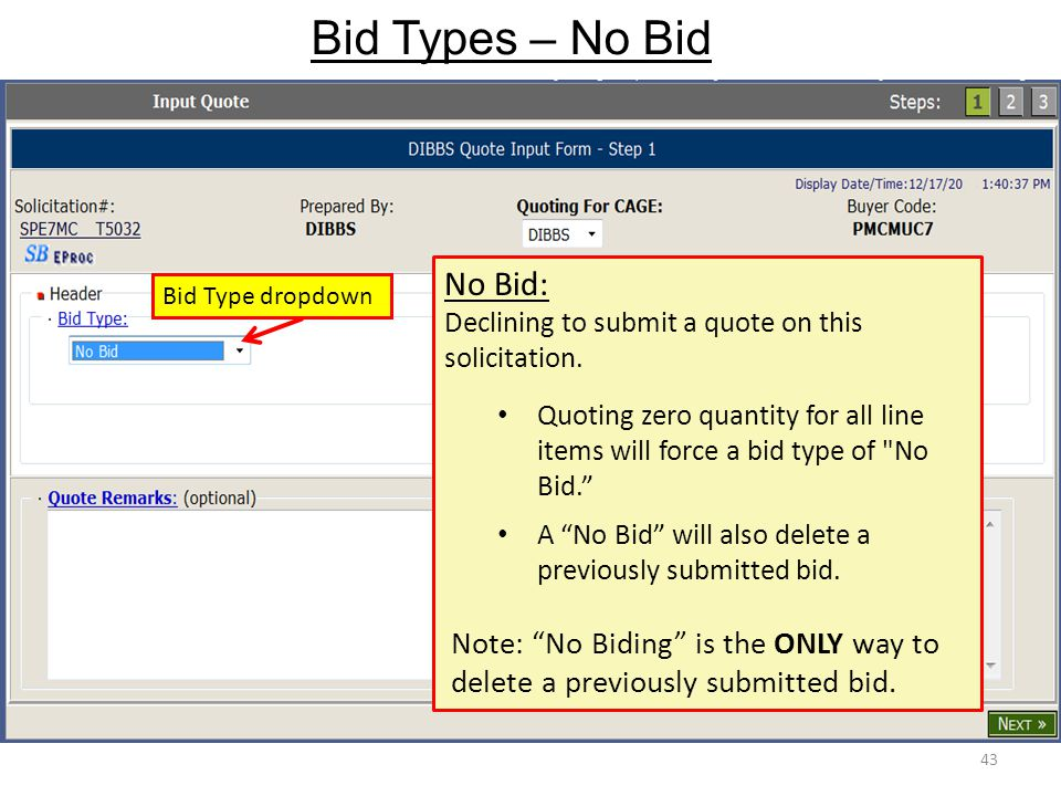 Bid Types – No Bid 43 Bid Type dropdown No Bid: Declining to submit a quote on this solicitation. Quoting zero quantity for all line items will force