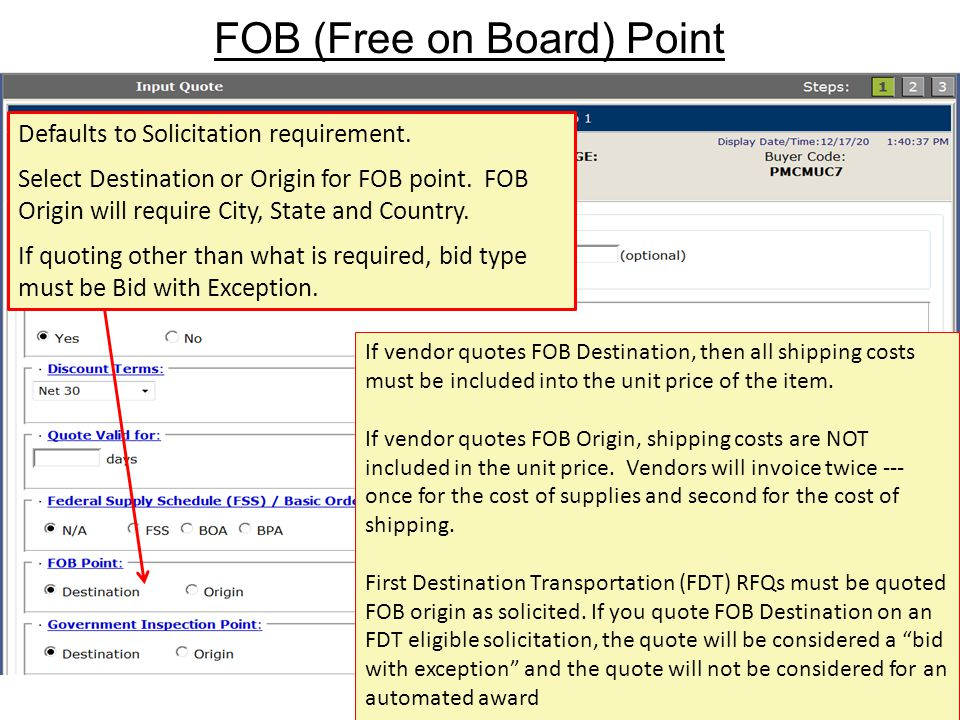 FOB (Free on Board) Point 49 Defaults to Solicitation requirement. Select Destination or Origin for FOB point. FOB Origin will require City, State and