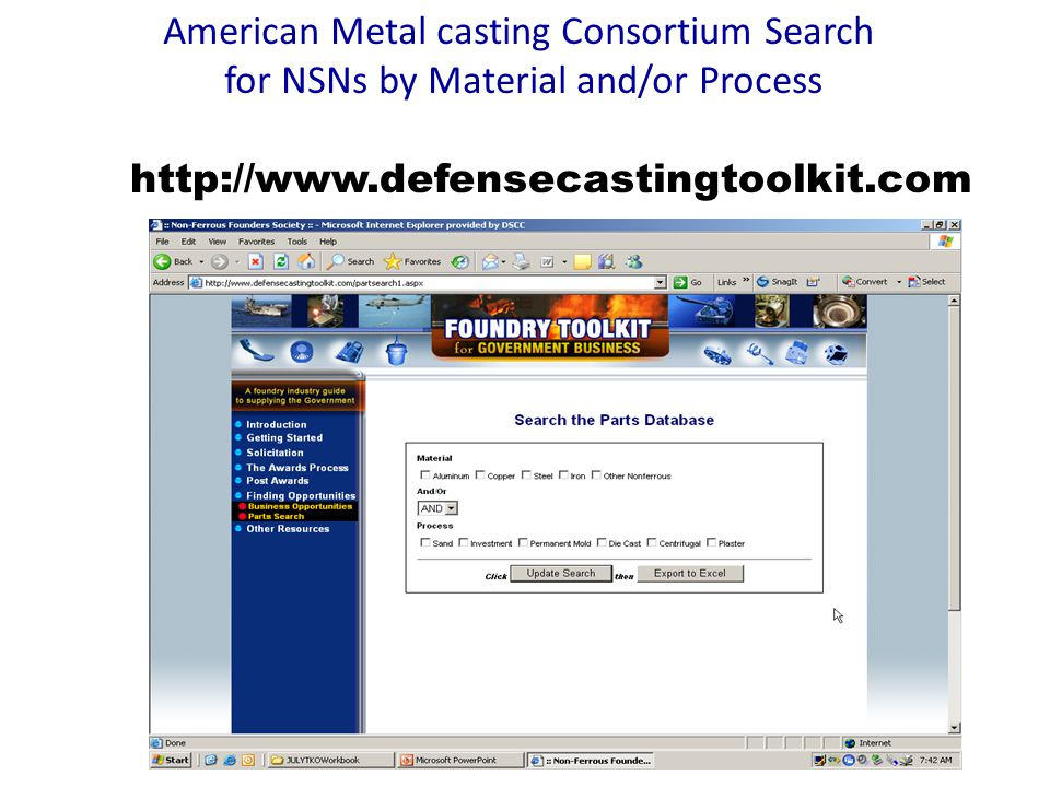 http://www.defensecastingtoolkit.com American Metal casting Consortium Search for NSNs by Material and/or Process