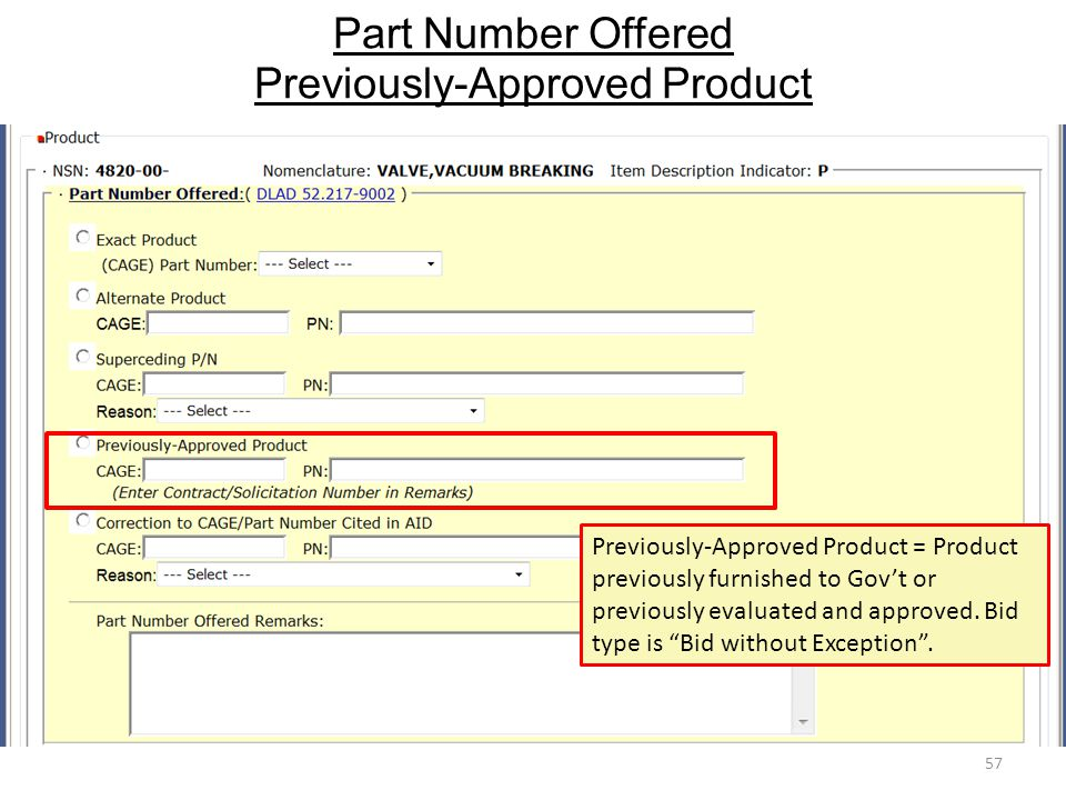Part Number Offered Previously-Approved Product 57 Previously-Approved Product = Product previously furnished to Gov't or previously evaluated and app