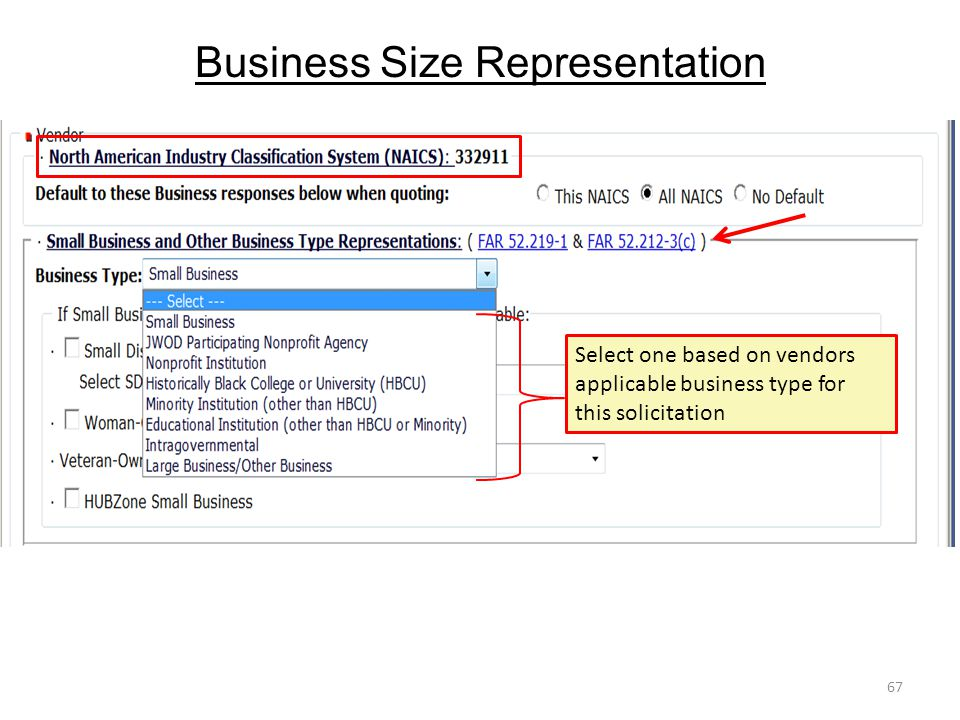 Business Size Representation 67 Select one based on vendors applicable business type for this solicitation