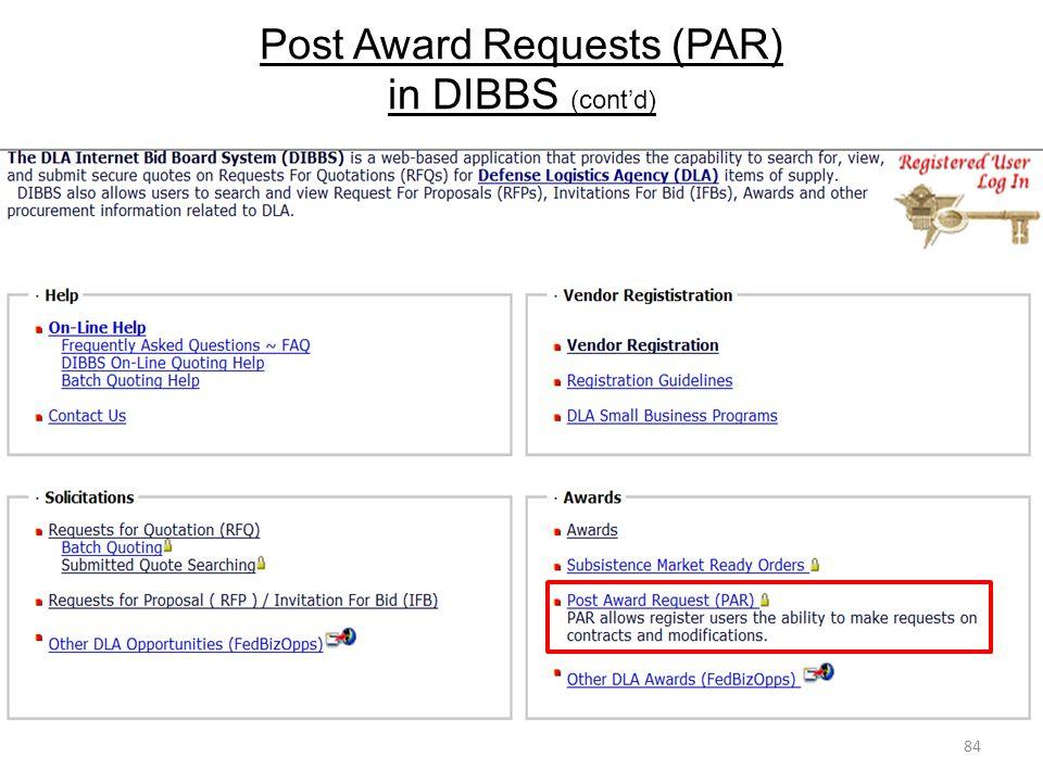 Post Award Requests (PAR) in DIBBS (cont'd) 84
