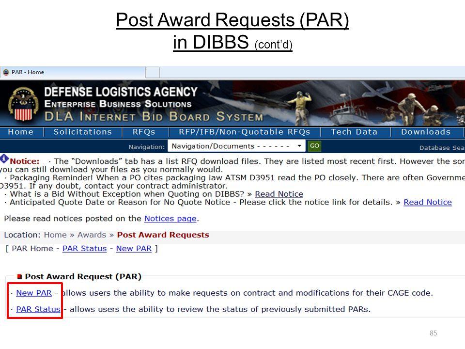 Post Award Requests (PAR) in DIBBS (cont'd) 85