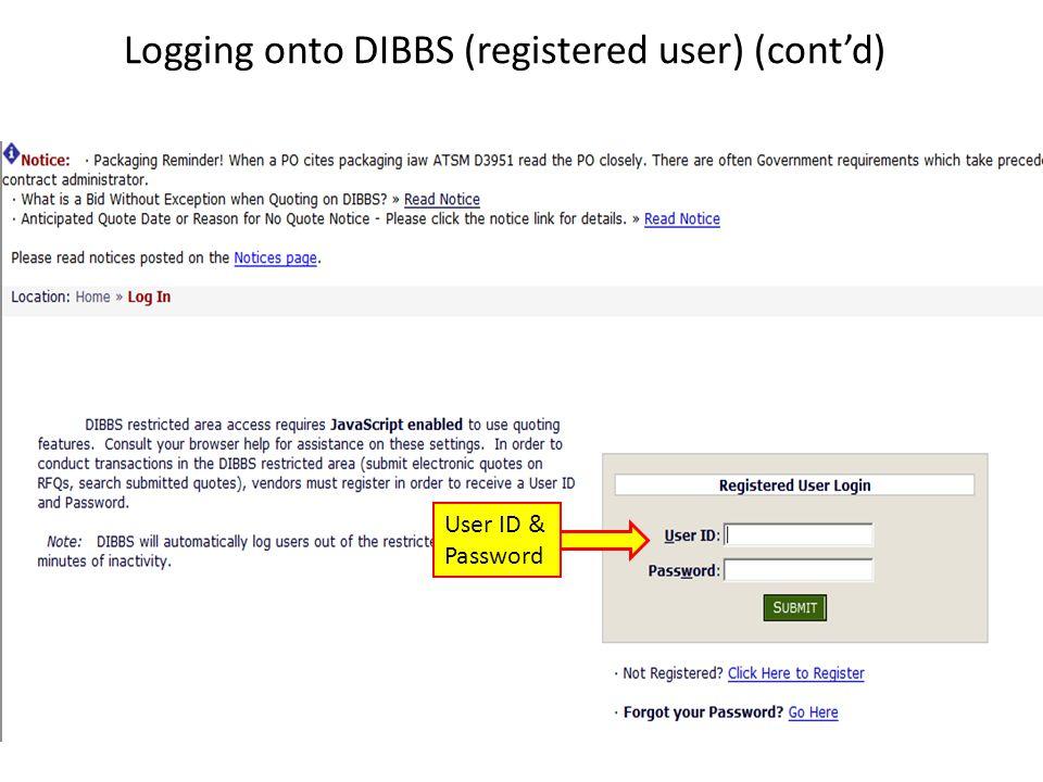 Logging onto DIBBS (registered user) (cont'd) User ID & Password