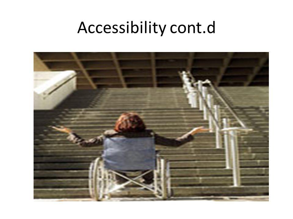 Accessibility cont.d