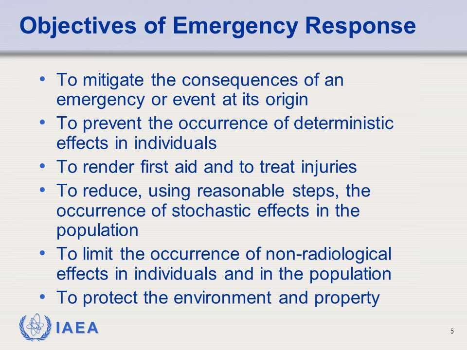 IAEA Emergency Classes and Conditions Response to an emergency requires rapid and coordinated response This can be accomplished by using internationally agreed classification system: General emergency Site area emergency Facility emergency Alert Uncontrolled source emergency 26