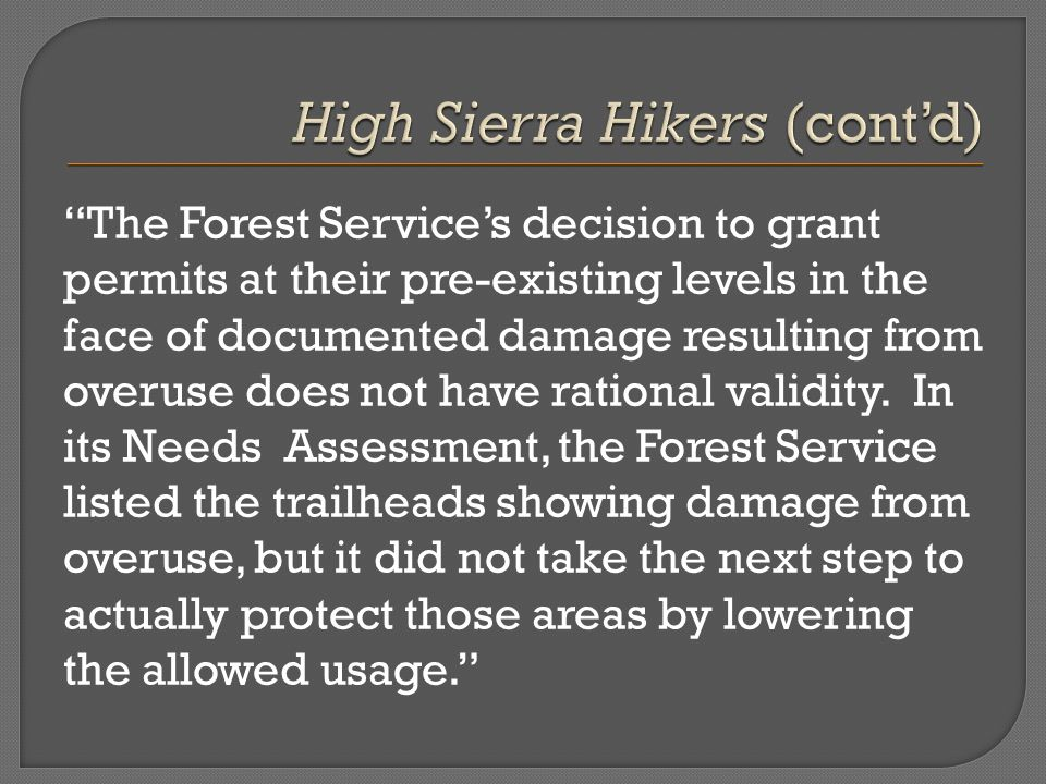 The Forest Service's decision to grant permits at their pre-existing levels in the face of documented damage resulting from overuse does not have rational validity.
