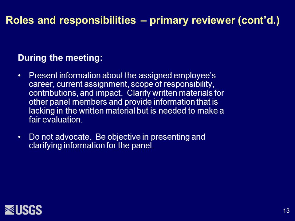 During the meeting: Present information about the assigned employee's career, current assignment, scope of responsibility, contributions, and impact.