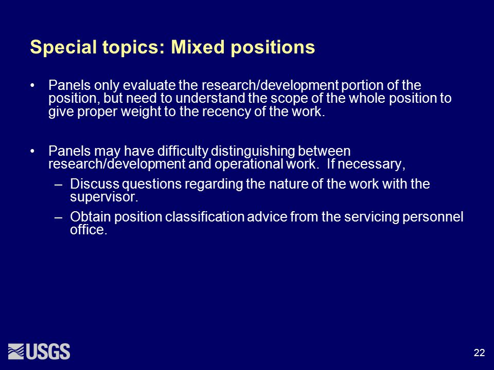 Special topics: Mixed positions Panels only evaluate the research/development portion of the position, but need to understand the scope of the whole p
