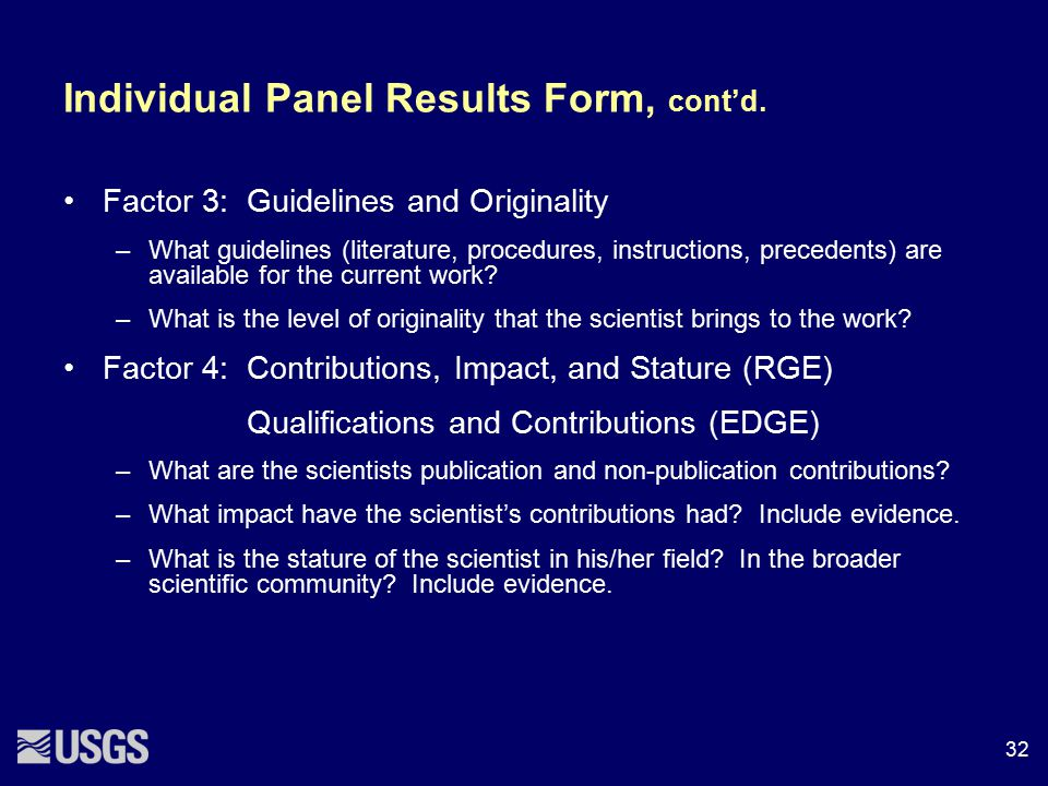 Individual Panel Results Form, cont'd. Factor 3: Guidelines and Originality –What guidelines (literature, procedures, instructions, precedents) are av