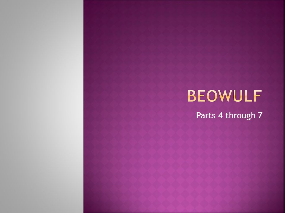  Beowulf, the hero of the epic, arrives to aid Hrothgar after Herot has suffered for many years.