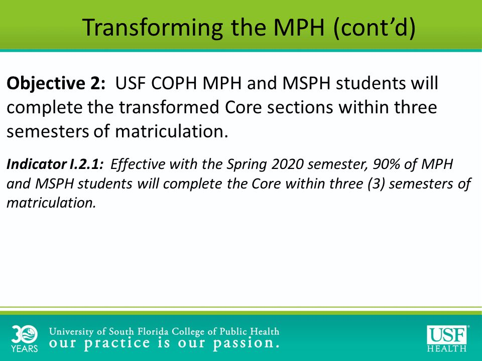 Objective 2: USF COPH MPH and MSPH students will complete the transformed Core sections within three semesters of matriculation.