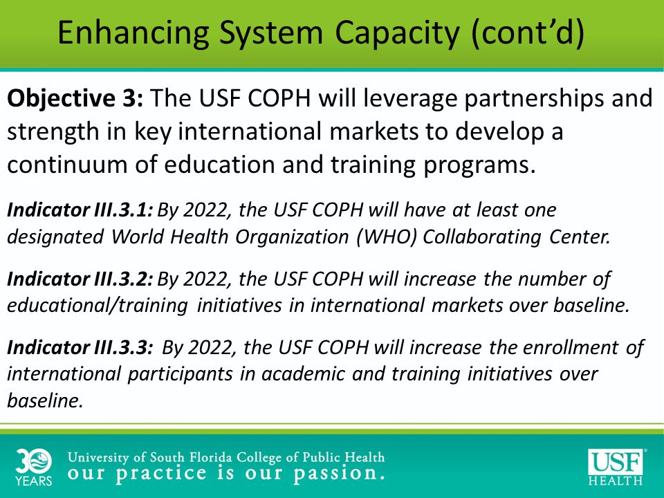 Objective 3: The USF COPH will leverage partnerships and strength in key international markets to develop a continuum of education and training programs.