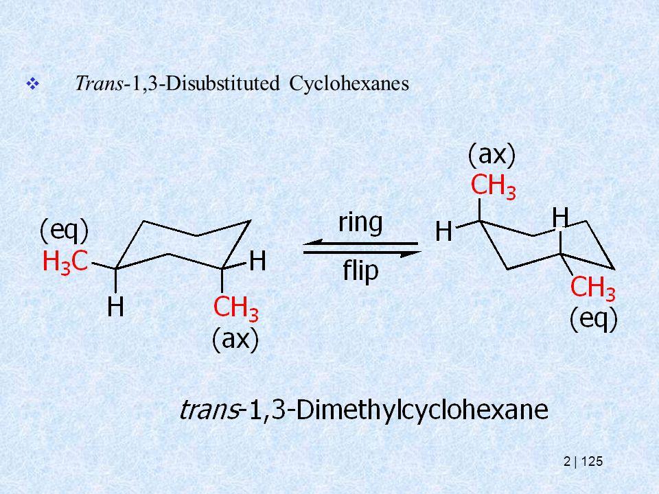  Trans-1,3-Disubstituted Cyclohexanes 2   125