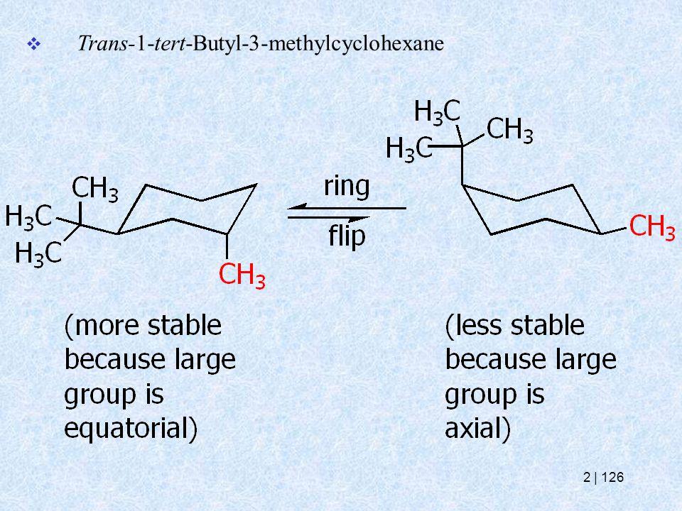  Trans-1-tert-Butyl-3-methylcyclohexane 2   126