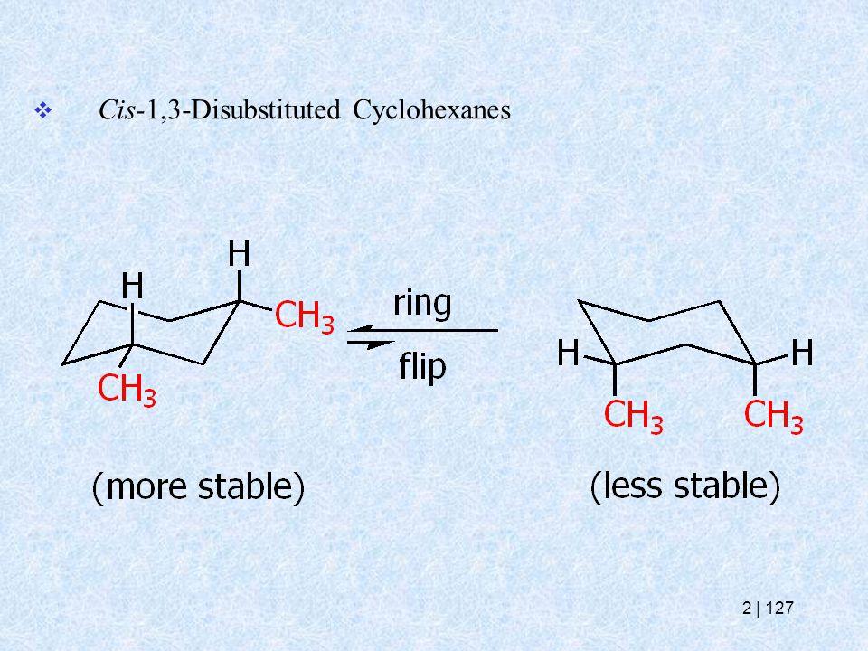  Cis-1,3-Disubstituted Cyclohexanes 2   127