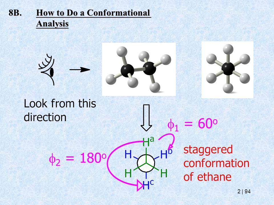  1 = 60 o  2 = 180 o 8B.How to Do a Conformational Analysis 2   94