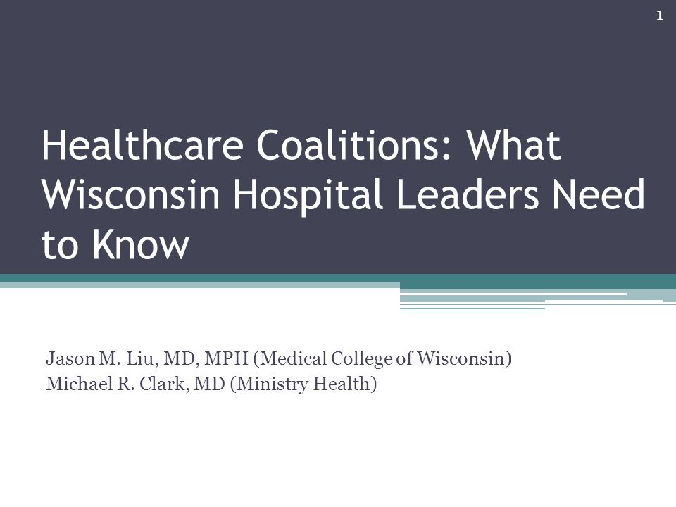 Healthcare Coalitions: What Wisconsin Hospital Leaders Need to Know Jason M.