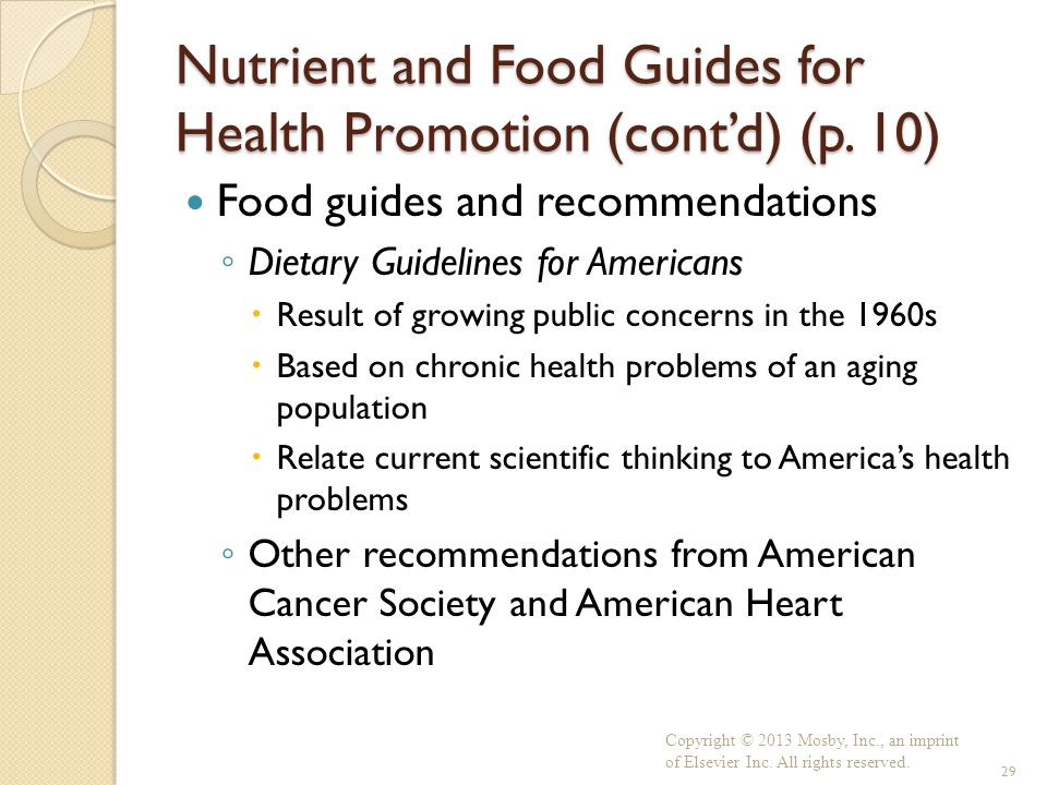 Nutrient and Food Guides for Health Promotion (cont'd) (p. 10) Food guides and recommendations ◦ Dietary Guidelines for Americans  Result of growing