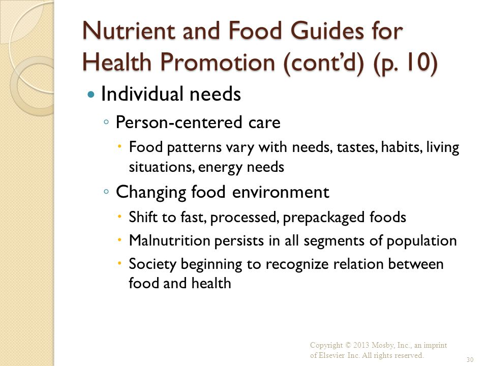 Nutrient and Food Guides for Health Promotion (cont'd) (p. 10) Individual needs ◦ Person-centered care  Food patterns vary with needs, tastes, habits