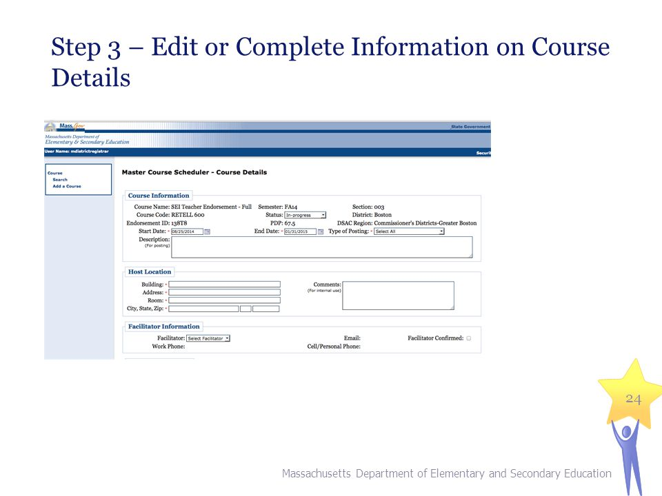 Step 3 – Edit or Complete Information on Course Details Massachusetts Department of Elementary and Secondary Education 24