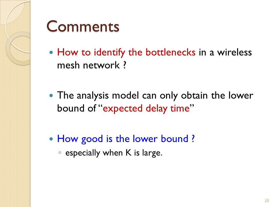"Comments How to identify the bottlenecks in a wireless mesh network ? The analysis model can only obtain the lower bound of ""expected delay time"" How"