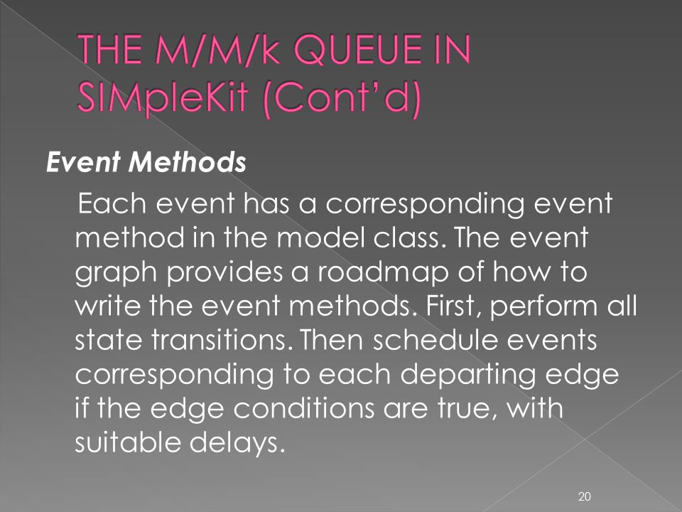 Event Methods Each event has a corresponding event method in the model class. The event graph provides a roadmap of how to write the event methods. Fi
