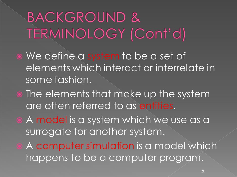  We define a system to be a set of elements which interact or interrelate in some fashion.