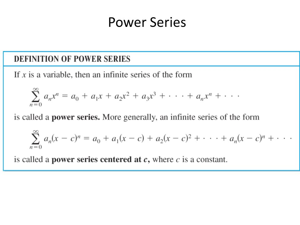 Example 1 – Power Series a.The following power series is centered at 0.