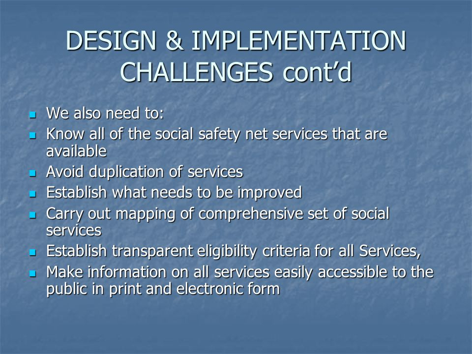 We also need to: We also need to: Know all of the social safety net services that are available Know all of the social safety net services that are av