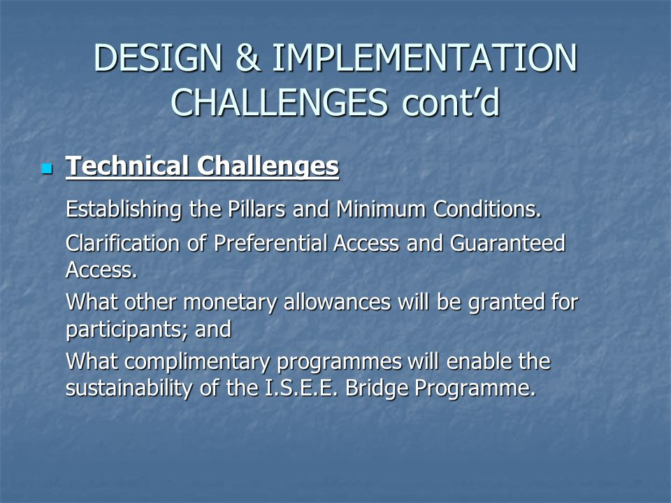 Technical Challenges Technical Challenges Establishing the Pillars and Minimum Conditions.
