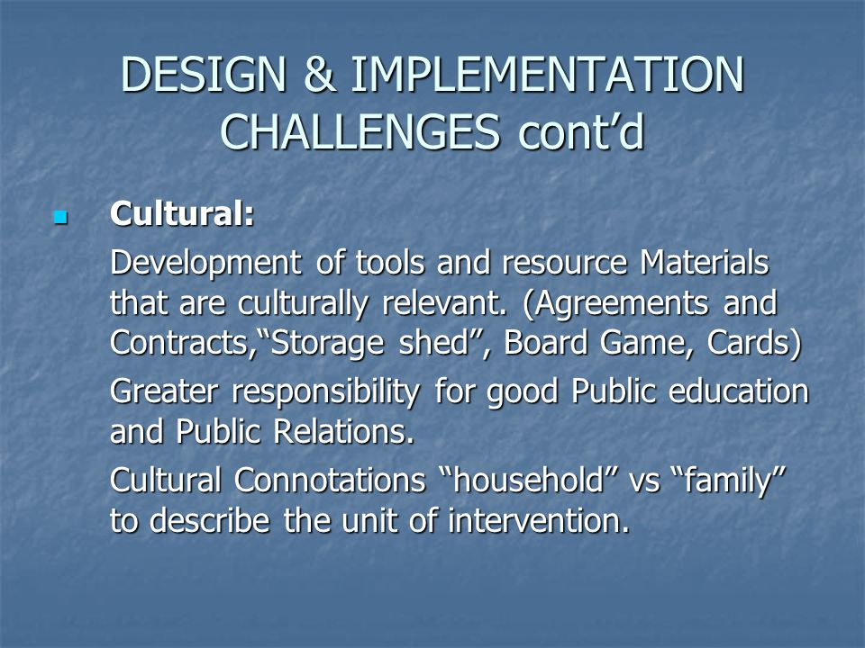 Cultural: Cultural: Development of tools and resource Materials that are culturally relevant.